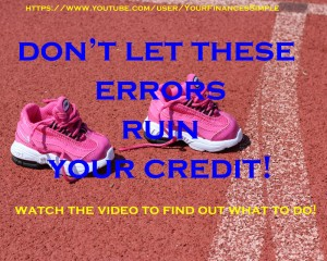 These 5 Common Credit Report Errors Are Ruining Your Credit - Your Finances Simplified