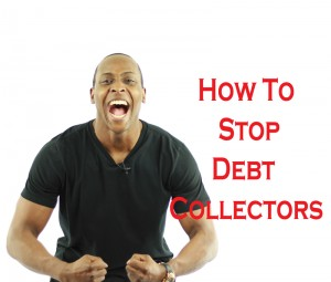 How To Fix Your Credit - How To Stop Debt Collectors - Your Finances Simplified